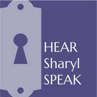 HEAR SHARYL SPEAK